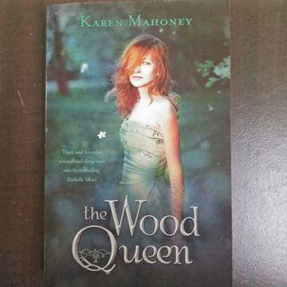 The Wood Queen : Karen Mahoney