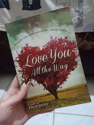 "NOVEL ""Love You All The Way"" - Ayu Ridhias"