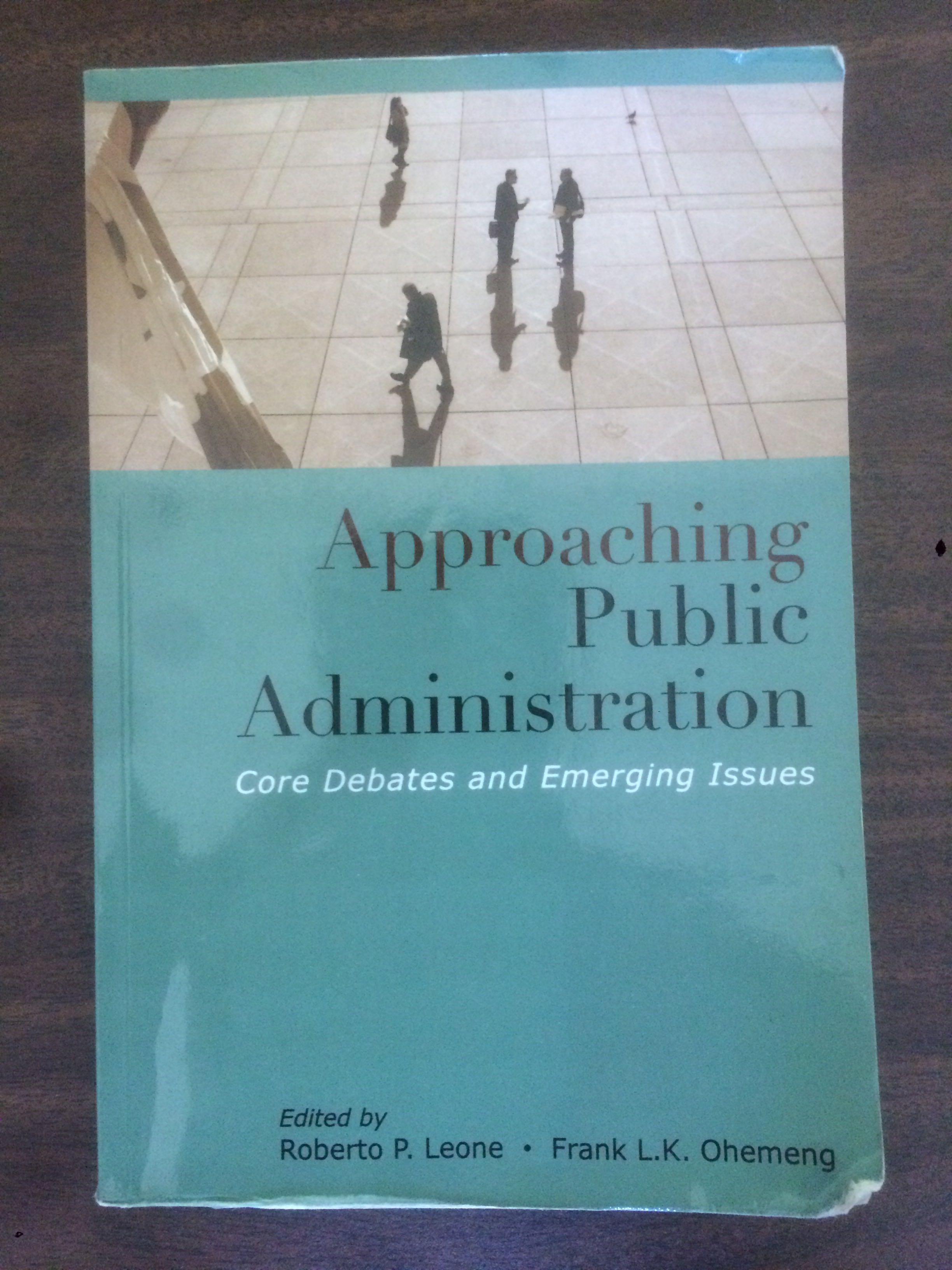 Approaching Public Administration: Core Debates and Emerging Issues