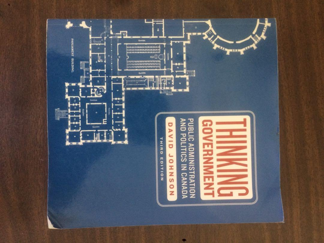 Thinking Government: Public Administration and Politics in Canada 3rd Edition