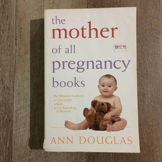 The Mother of All Pregnancy Book - Ann Douglas
