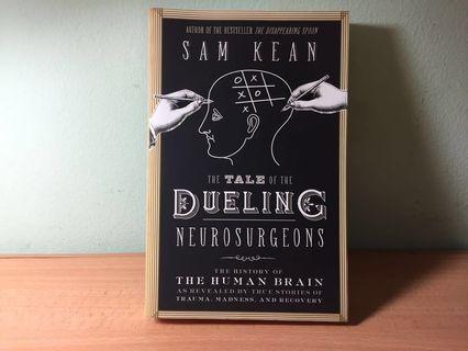 The Tale of the Dueling Neurosurgeons (Sam Kean)