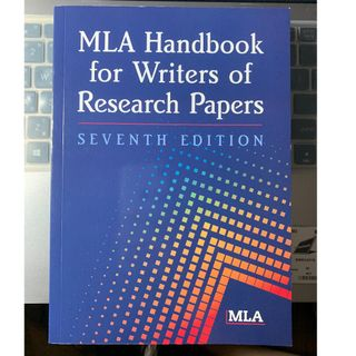 MLA Handbook for Writers of Research Papers - Seventh Edition