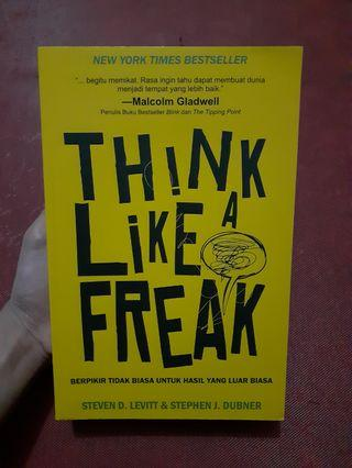 Buku Think Like a Freak  - Steven D. Levitt & Stephen J. Dubner