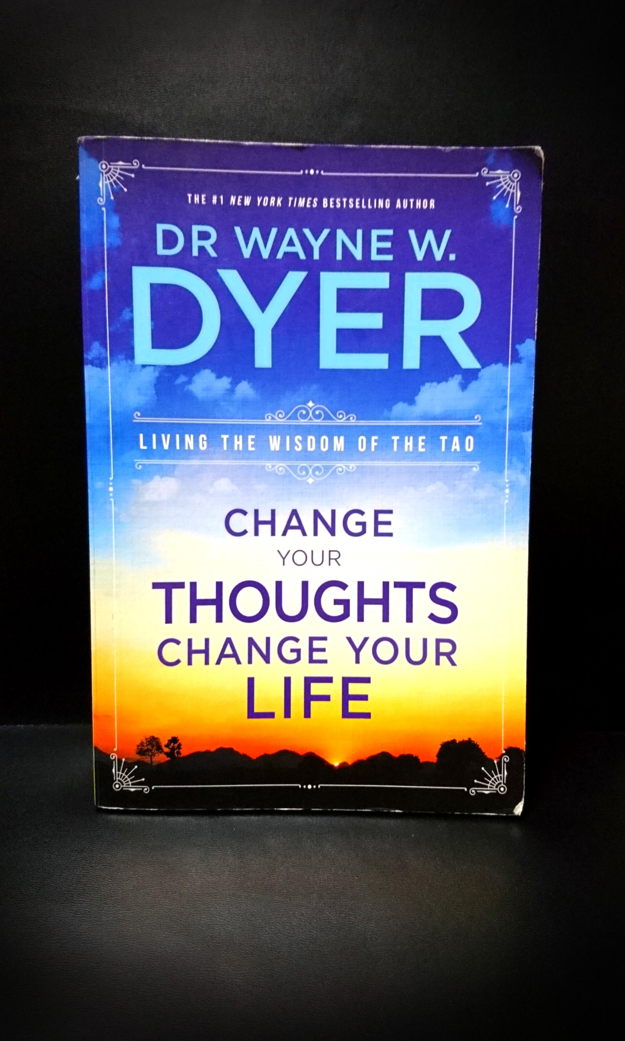 Change Your Thoughts Change your Life, Dr Wayne W. Dyer