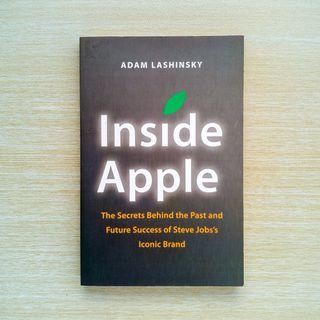 Inside Apple : How America's Most Admired--And Secretive--Company Really Works by Adam Lashinsky