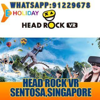 Head Rock VR Sentosa  Singapore