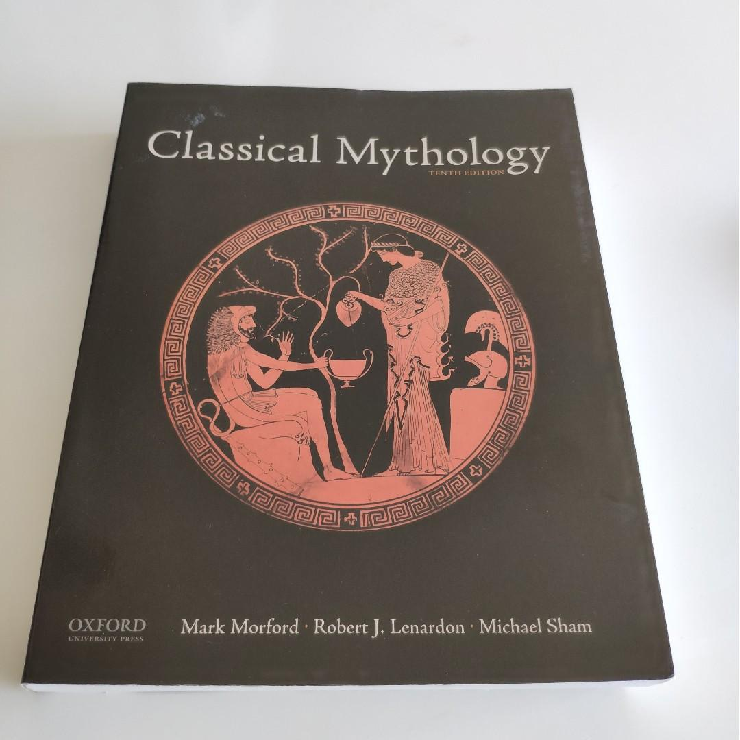 Classical Mythology 10th edition by Mark Morford etc.
