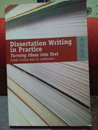 Dissertation Writing in Practice Turning Ideas into Text