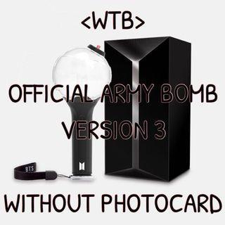 [WTB] BTS OFFICIAL ARMY BOMB VERSION 3 WITHOUT PHOTOCARD
