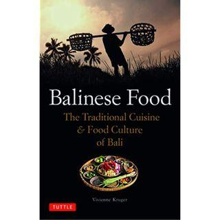 Balinese Food: The Traditional Cuisine and Food Culture of Bali