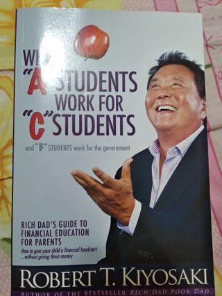 Robert Kiyosaki Why A Students work for C Students
