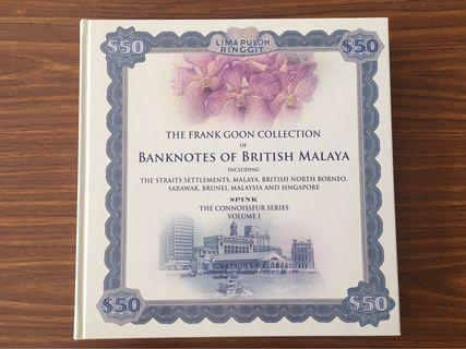 Fixed Price - 2015 SPINK Banknotes of British Malaya: The Frank Goon Collection The Connoisseur Series Volume 1 Signed Edition