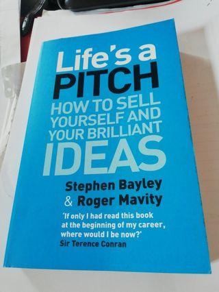Life's a Pitch - How To Sell Yourself