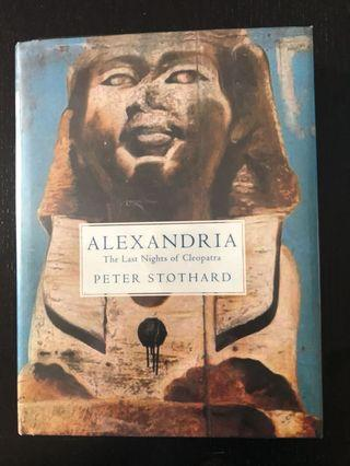 Alexandria: The Last Nights of Cleopatra by Peter Stothard