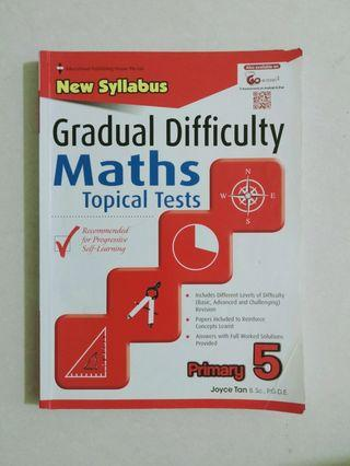 P5 Gradual Difficulty Maths Topical Tests
