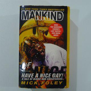 Mankind - Have A Nice Day - By Mick Foley