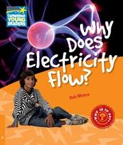 Why Does Electricity Flow? Level 6 Factbook
