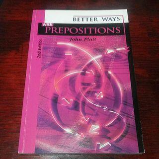 Better Ways with Prepositions by John Platt