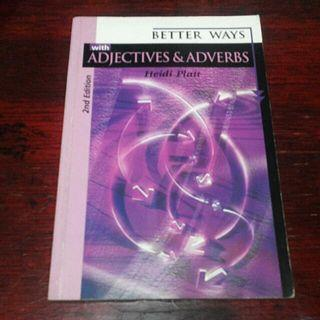 Better Ways with Adjectives and Adverbs by Heidi Platt