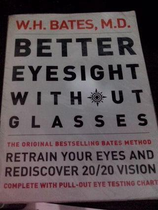 better eyesight without glasses by dr bates