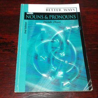 Better Ways with Nouns and Pronouns by Heidi Platt