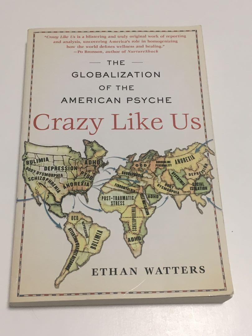 Crazy Like Us: The Globalization of the American Psyche - Ethan Watters