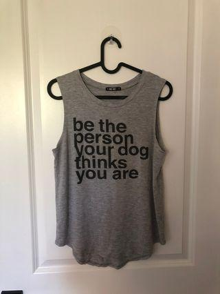 """Size small tank top """"be the person your dog thinks you are"""""""