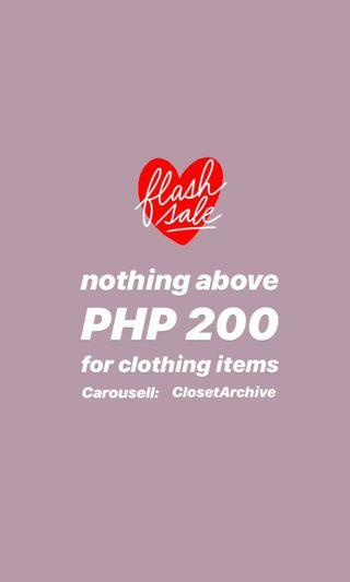 SALE Nothing above Php 200 for clothing items!