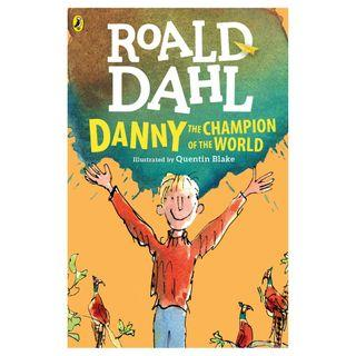 Danny the Champion of the World - By Roald Dahl