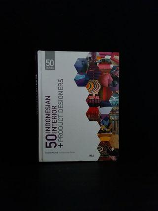 Buku 50 Indonesian Interior plus Prosuduct Designers
