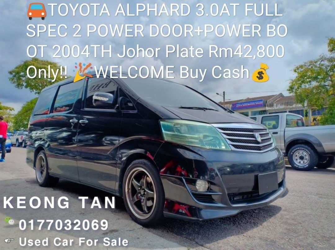 TOYOTA ALPHARD 3.0AT FULL SPEC 2 POWER DOOR+POWER BOOT 2004TH Johor Plate Rm42,800 Only!! 🎉WELCOME Buy Cash💰