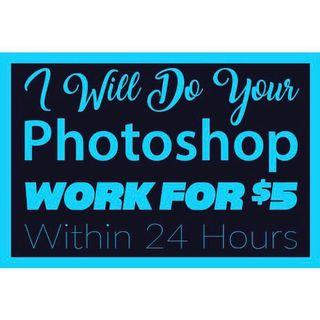 I Will Do Photoshop / Photo Editing for $5!
