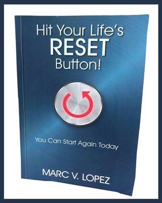 Hit Your Life's Reset Button! (Marc V. Lopez)