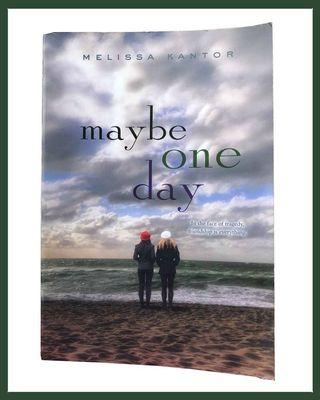 Maybe One Day (Melissa Kantor)
