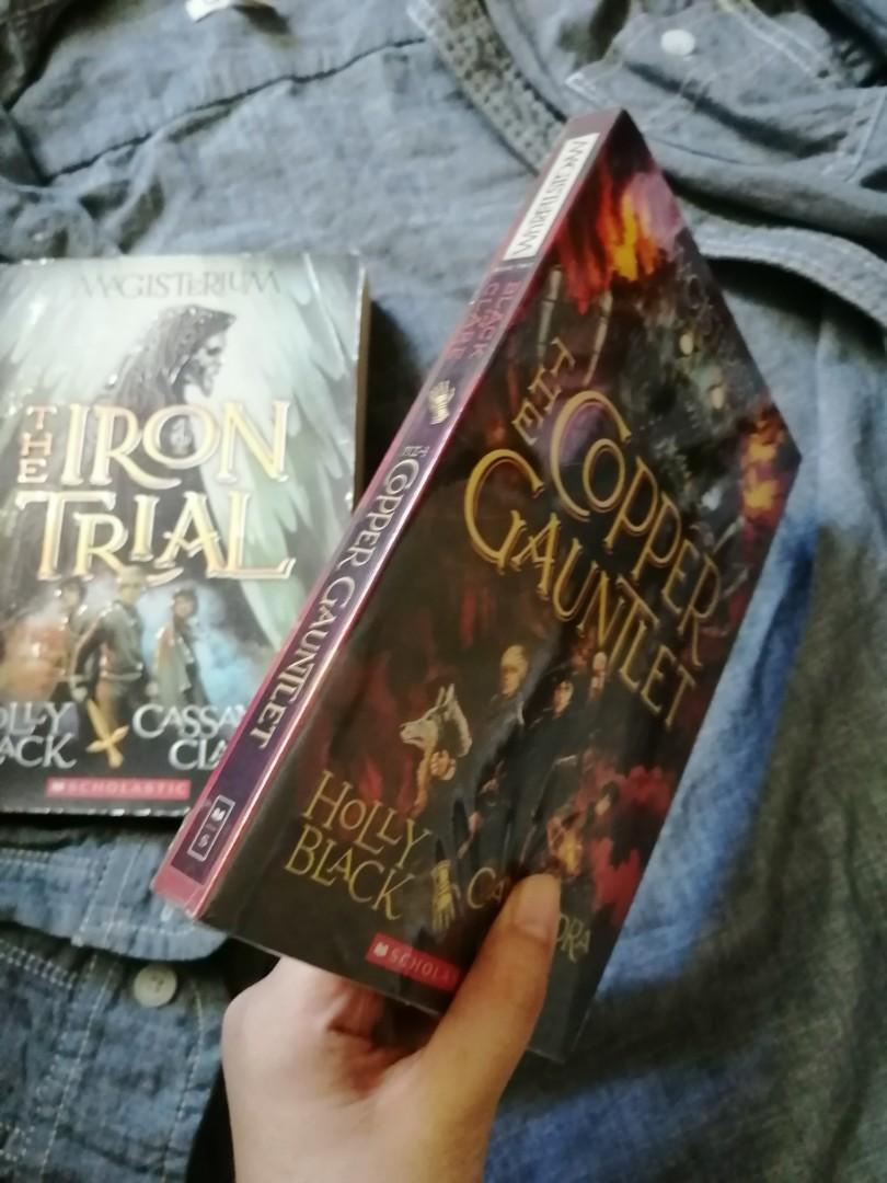 MAGISTERIUM: THE IRON TRIAL (1) and THE COPPER GAUNTLET (2) by Holly Black and Cassandra Clare (Scholastic)
