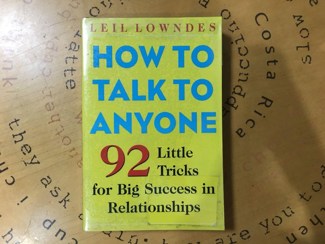 How to talk to Anyone - 92 little tricks for big success in relationships - by Leil Lowndes
