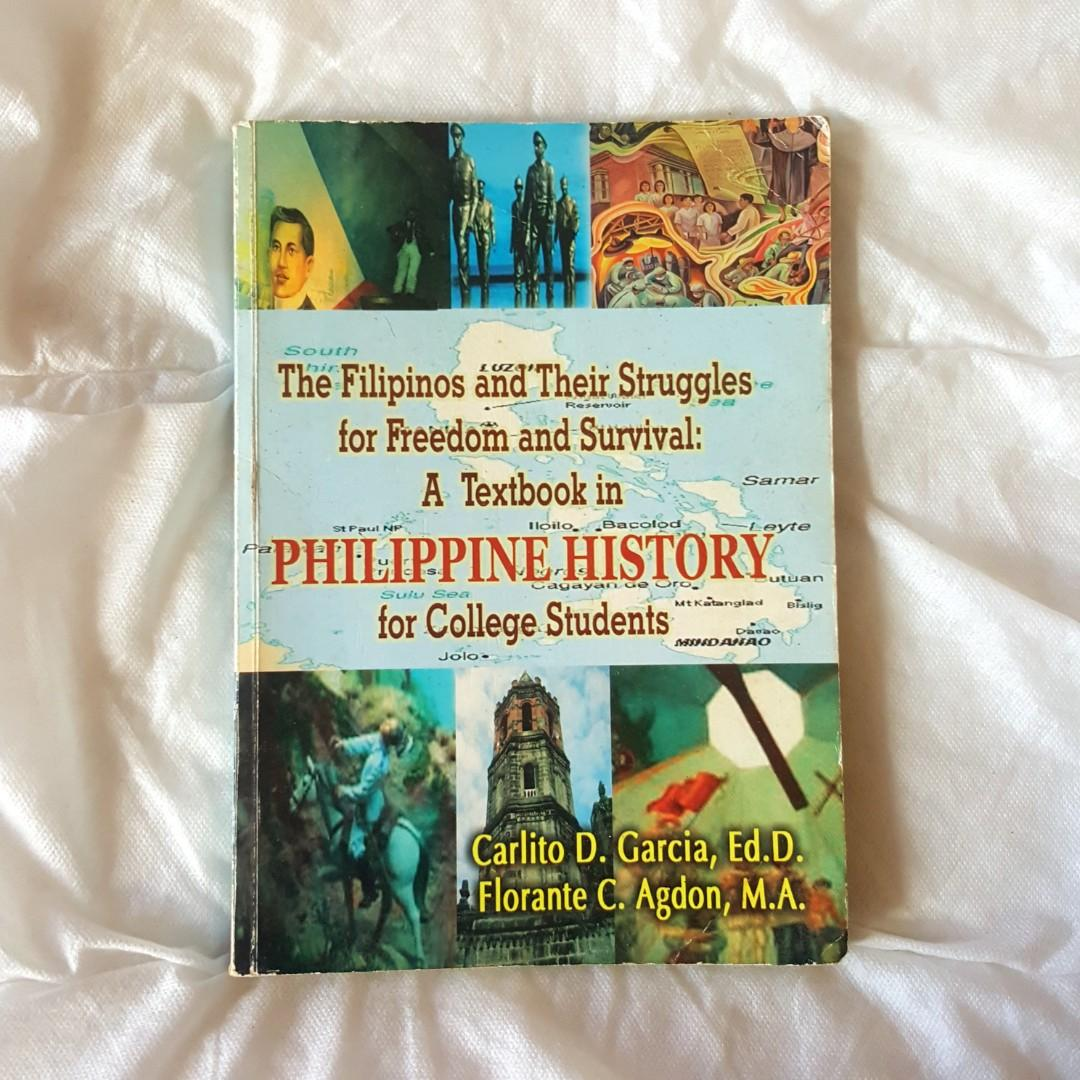 THE FILIPINOS AND THEIR STRUGGLES FOR FREEDOM AND SURVIVAL: A TEXT BOOK IN PHILIPPINE HISTORY FOR COLLEGE STIDENTS BY GARCIA & AGDON