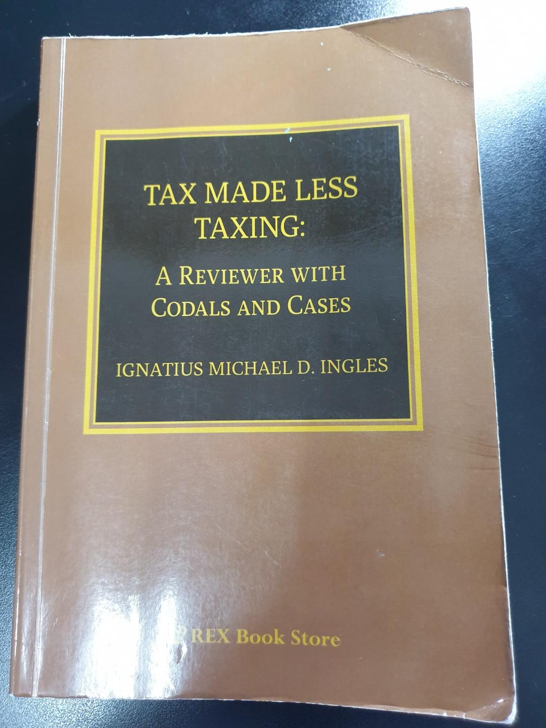 [Law Book] Tax Made Less Taxing: A Reviewer with Codals and Cases, Ingles, 2015 Edition (paperbound)
