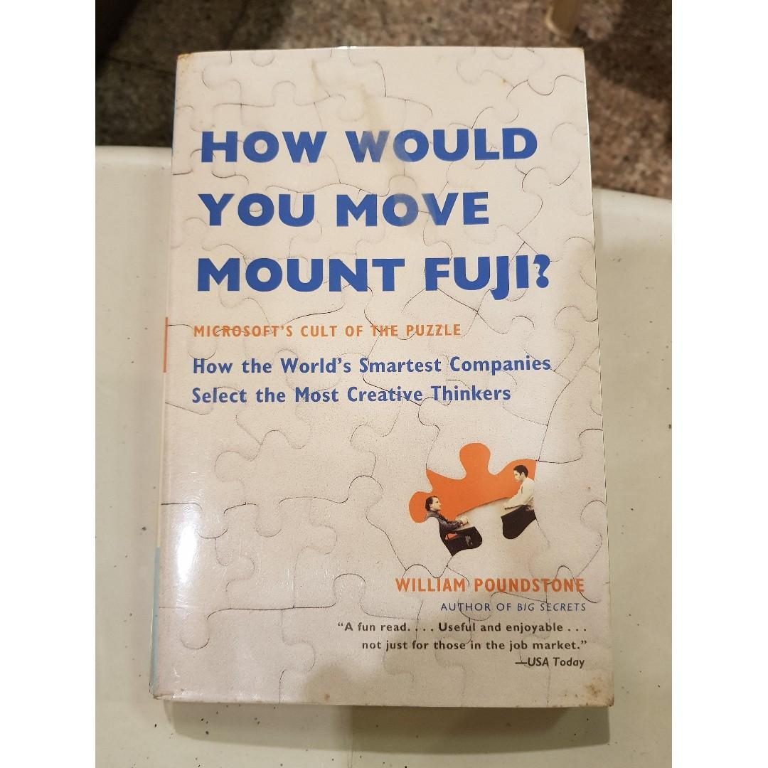 How Would You Move Mount Fuji? Microsoft's Cult of the Puzzle--How the World's Smartest Companies Select the Most Creative Thinkers
