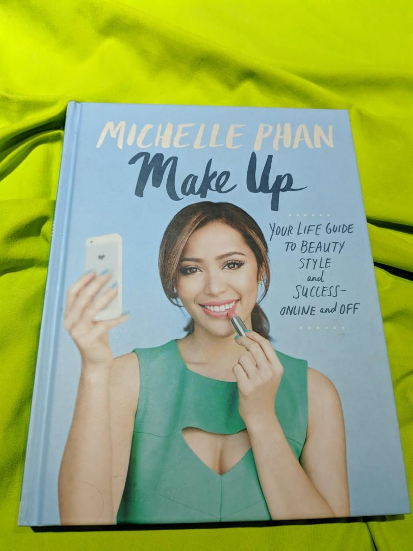 Michelle Phan Make Up: Your Life Guide to Beauty, Style and Success - Online and Off (Hardbound Edition)