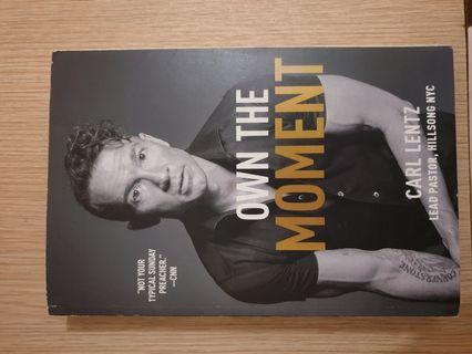 Own The Moment by Carl Lentz