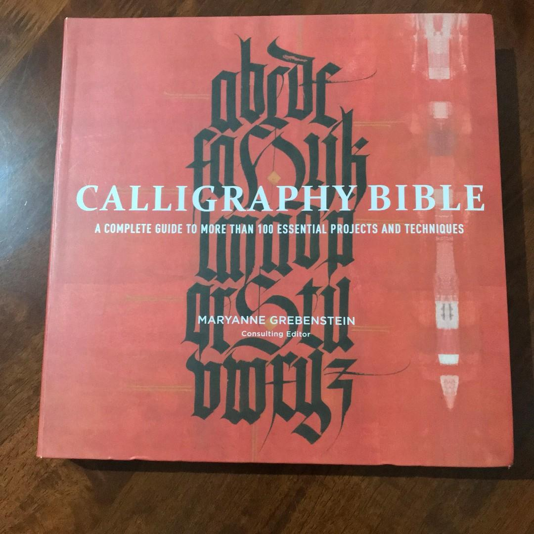 Calligraphy Bible - A complete guide to more than 100 essential projects and techniques