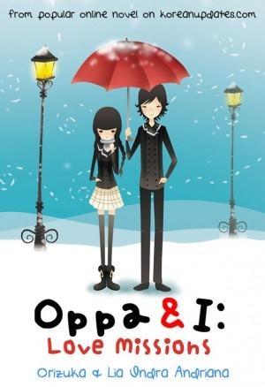[Premium] Oppa & I #2: Love Missions by Lia Indra Andriana, Orizuka