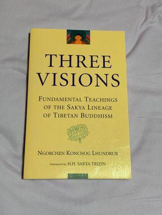 THREE VISIONS: FUNDAMENTAL TEACHINGS OF THE SAKYA LINEAGE OF TIBETAN BUDDHISM by Ngorchen Konchog Lhundrub