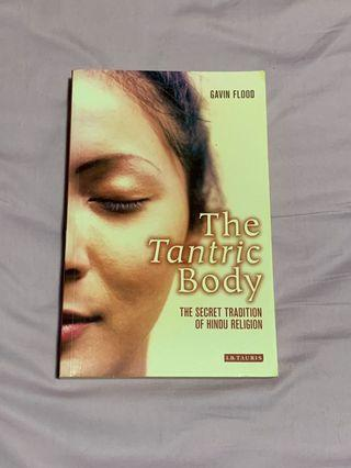 THE TANTRIC BODY: THE SECRET TRADITION OF HINDU RELIGION by Gavin Flood