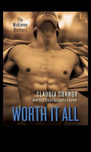[Ebook] Worth It All (The McKinney Brothers 3) - Claudia Connor (min. 5 ebooks)