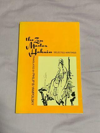 THE ZEN MASTER HAKUIN: SELECTED WRITINGS by Phillip B. Yampolsky