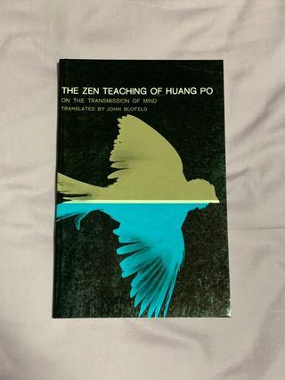 THE ZEN TEACHING OF HUANG PO: ON THE TRANSMISSION OF MIND by John Blofeld