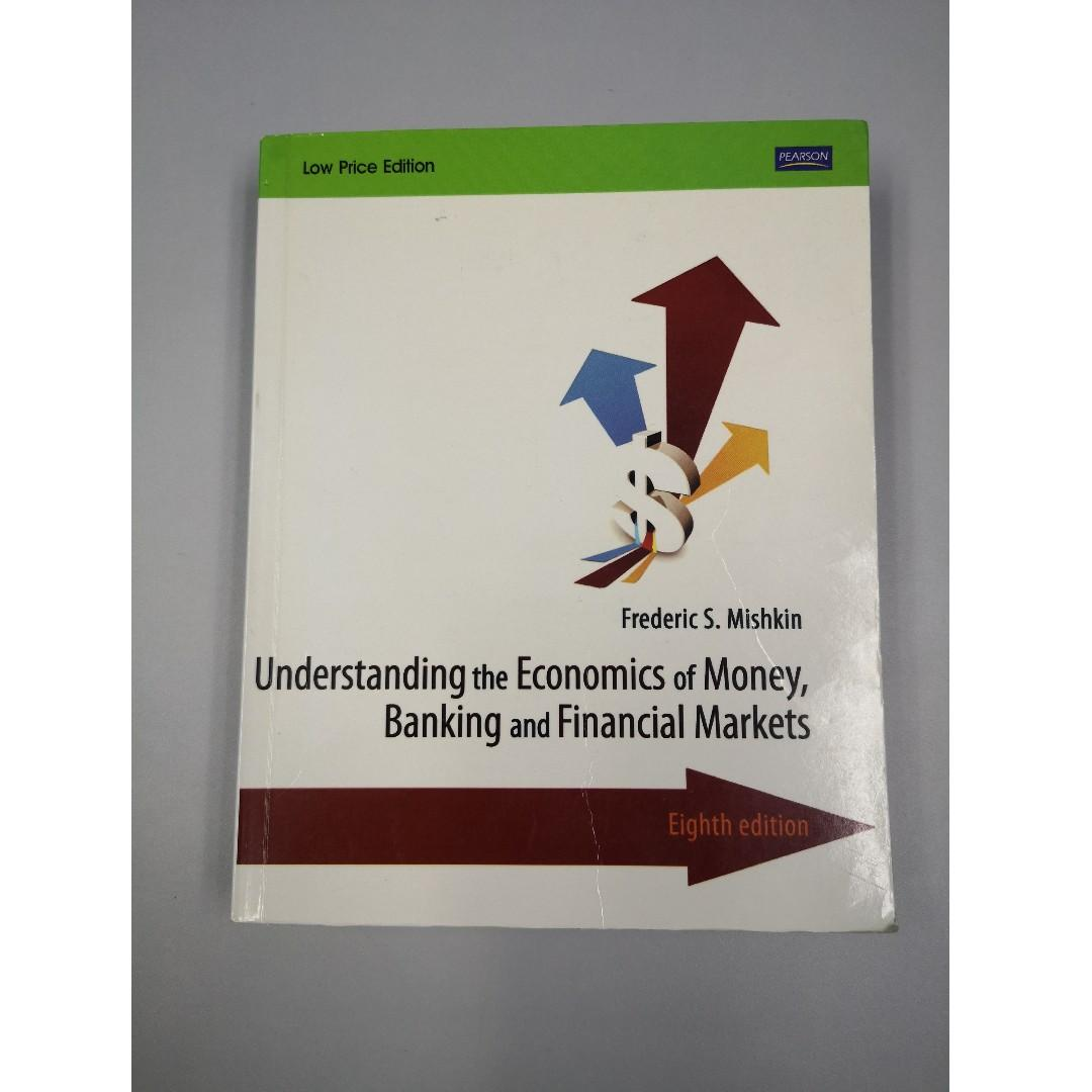 Understanding the Economics of Money, Banking and Financial Markets (by Frederic S. Mishkin)